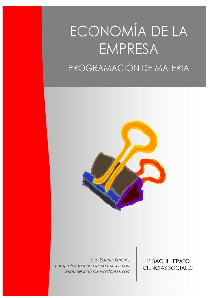 Programación de la materia de Economía de la Empresa - 2º Bachillerato de Ciencias Sociales                               ...