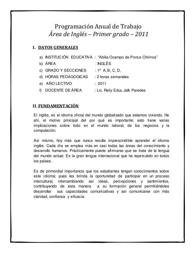"""Programación Anual de Trabajo Área de Inglés – Primer grado – 2011 I. DATOS GENERALES a) INSTITUCIÓN EDUCATIVA : """"Abilia O..."""