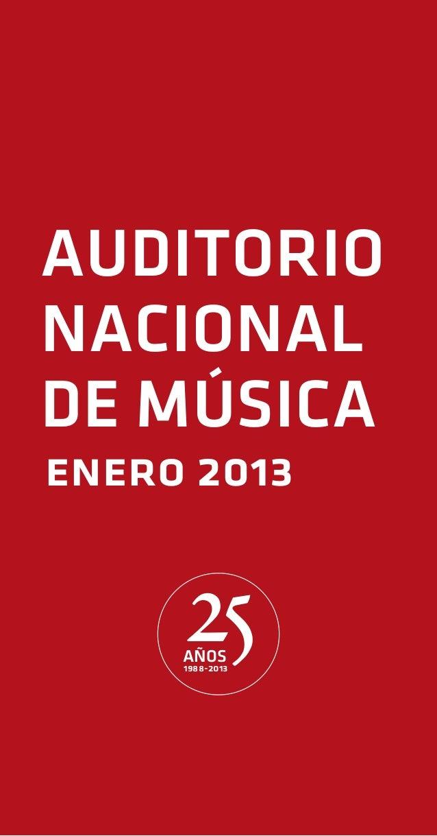 AUDITORIONACIONALDE MÚSICAenero 2013     25     AÑOS     1988-2013