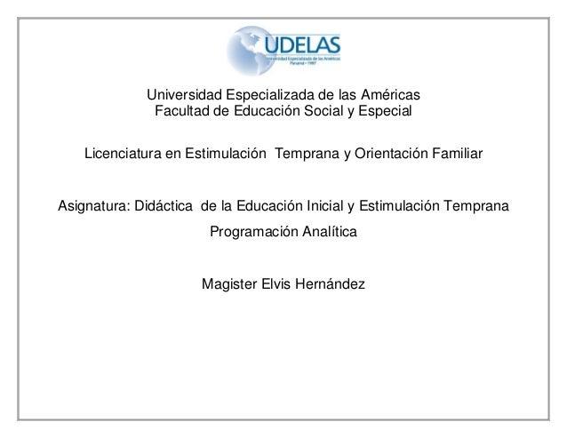 Universidad Especializada de las Américas Facultad de Educación Social y Especial Licenciatura en Estimulación Temprana y ...