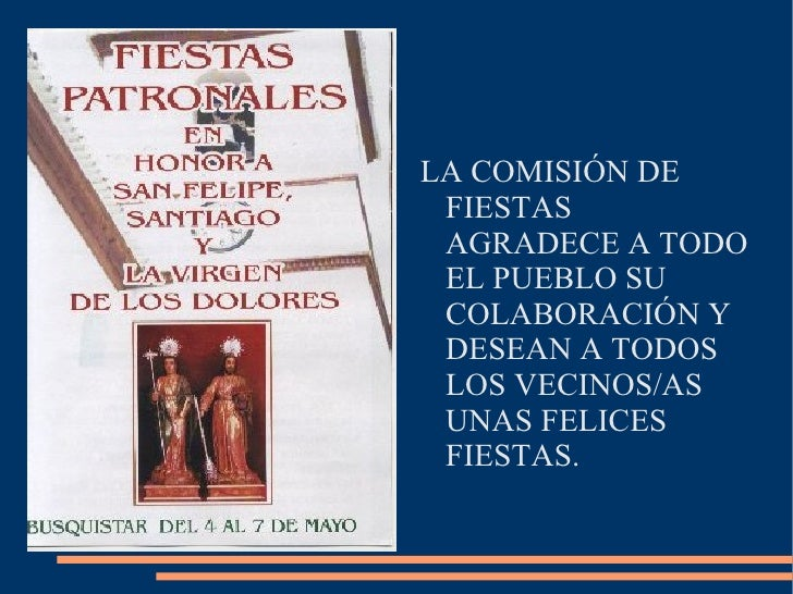 LA COMISIÓN DE FIESTAS AGRADECE A TODO EL PUEBLO SU COLABORACIÓN Y DESEAN A TODOS LOS VECINOS/AS UNAS FELICES FIESTAS.