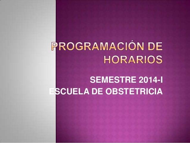 SEMESTRE 2014-I ESCUELA DE OBSTETRICIA