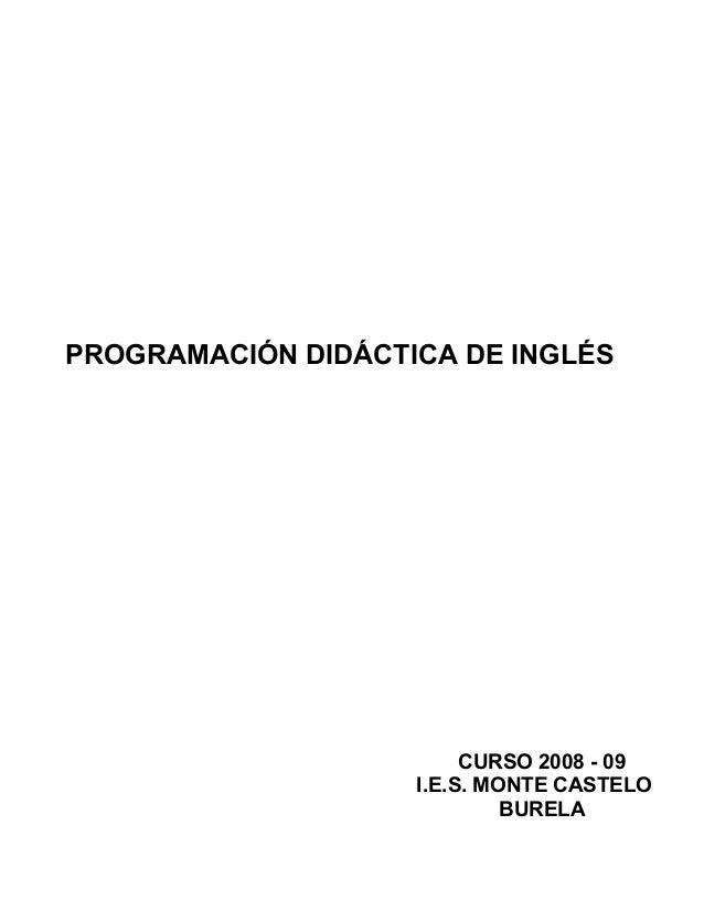 PROGRAMACIÓN DIDÁCTICA DE INGLÉS CURSO 2008 - 09 I.E.S. MONTE CASTELO BURELA