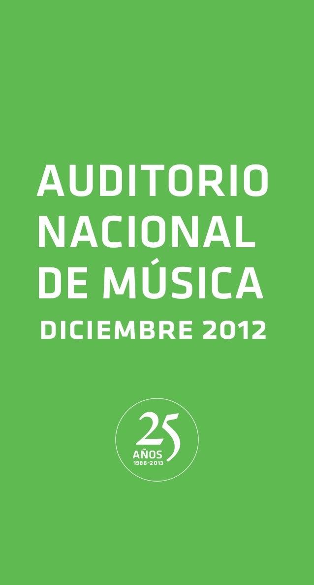 AUDITORIONACIONALDE MÚSICAdiciembre 2012     25     AÑOS     1988-2013