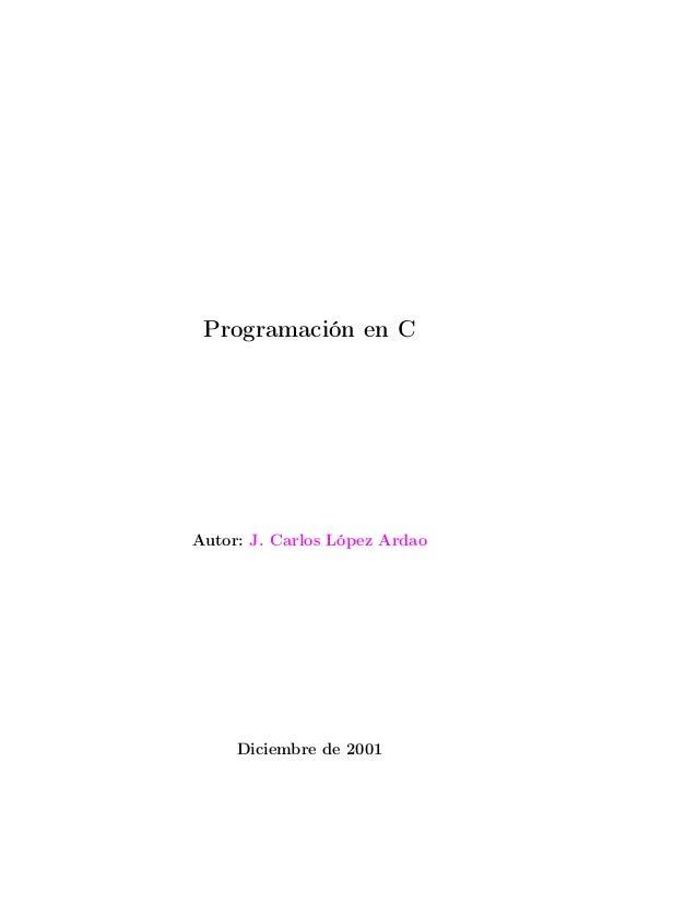 Programación en c   j. carlos lopez ardao