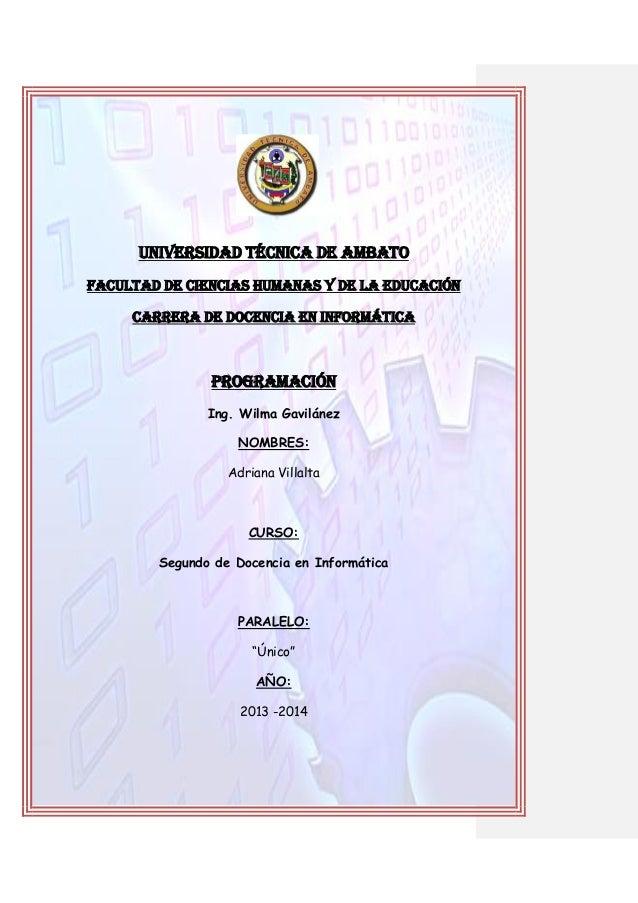 UNIVERSIDAD TÉCNICA DE Ambato FACULTAD DE CIENCIAS HUMANAS Y DE LA EDUCACIÓN CARRERA DE DOCENCIA EN INFORMÁTICA  PROGRAMAC...