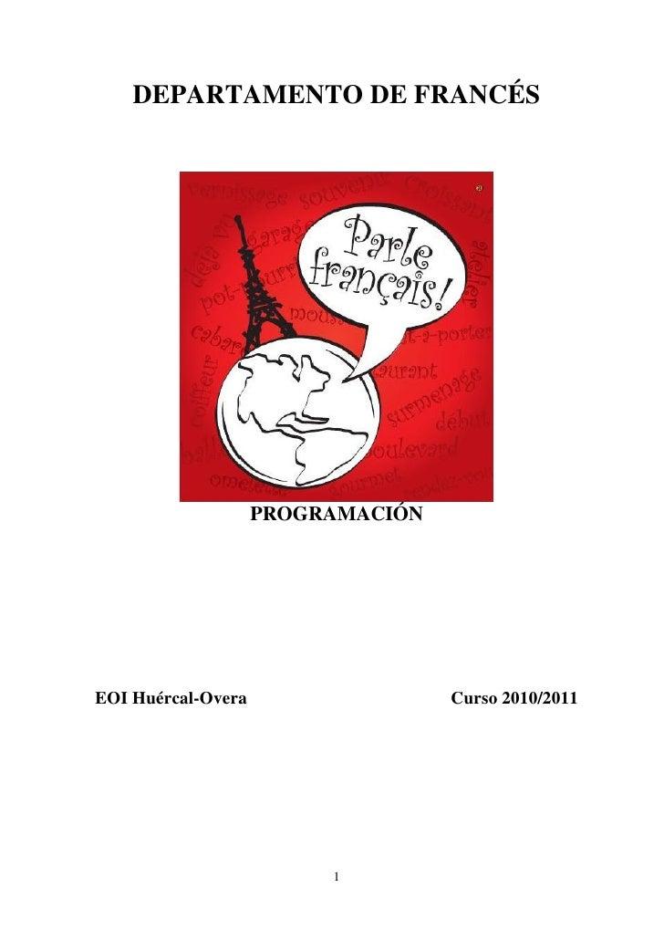 DEPARTAMENTO DE FRANCÉS                    PROGRAMACIÓNEOI Huércal-Overa                  Curso 2010/2011                 ...