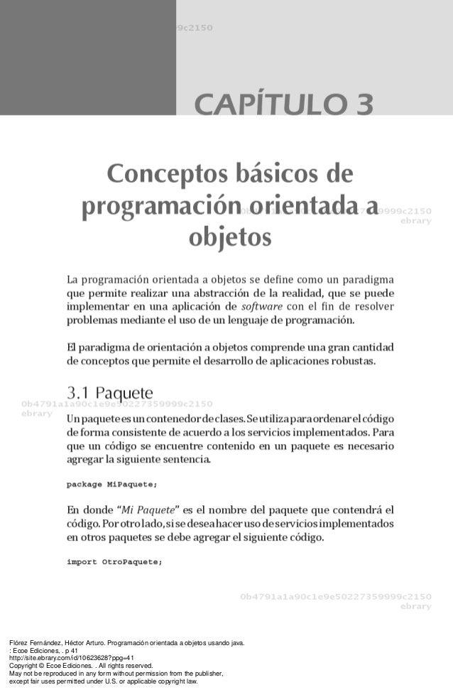Flórez Fernández, Héctor Arturo. Programación orientada a objetos usando java.: Ecoe Ediciones, . p 41http://site.ebrary.c...