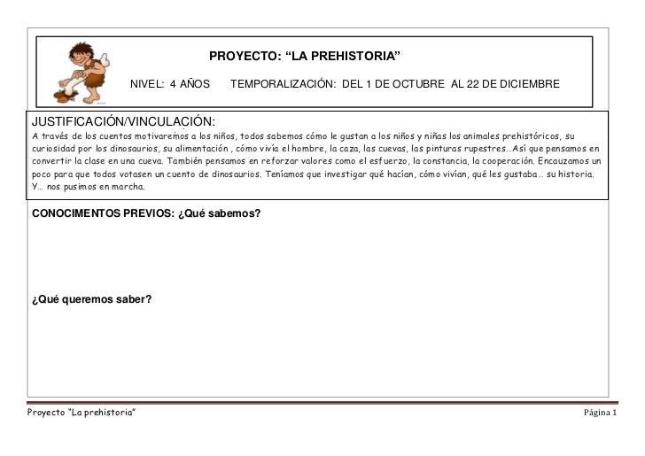 """PROYECTO: """"LA PREHISTORIA""""                       NIVEL: 4 AÑOS           TEMPORALIZACIÓN: DEL 1 DE OCTUBRE AL 22 DE DICIEM..."""