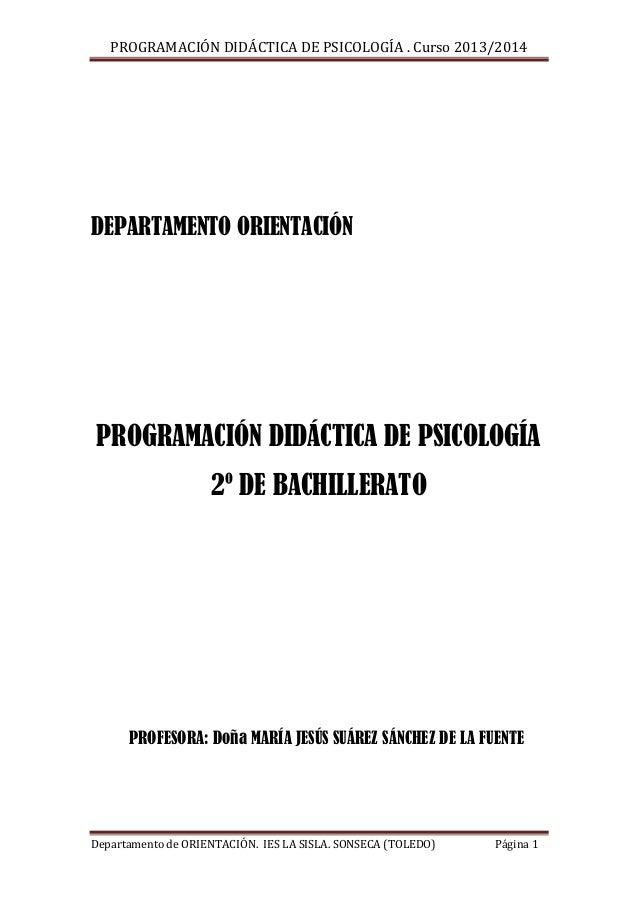 PROGRAMACIÓN DIDÁCTICA DE PSICOLOGÍA . Curso 2013/2014  DEPARTAMENTO ORIENTACIÓN  PROGRAMACIÓN DIDÁCTICA DE PSICOLOGÍA 2º ...