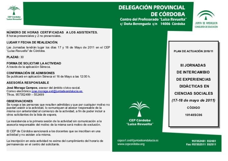 NÚMERO DE HORAS CERTIFICADAS A LOS ASISTENTES.8 horas presenciales y 2 no presenciales.LUGAR Y FECHA DE REALIZACIÓN.Las Jo...