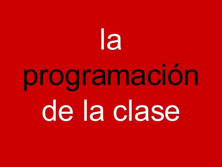 la  programación  de la clase