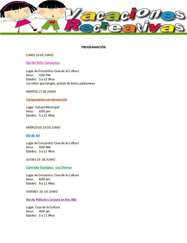PROGRAMACIÓN LUNES 16 DE JUNIO Día Del Niño Campesino Lugar de Encuentro: Casa de la Cultura Hora: 2:00 PM Edades: 5 a 12 ...