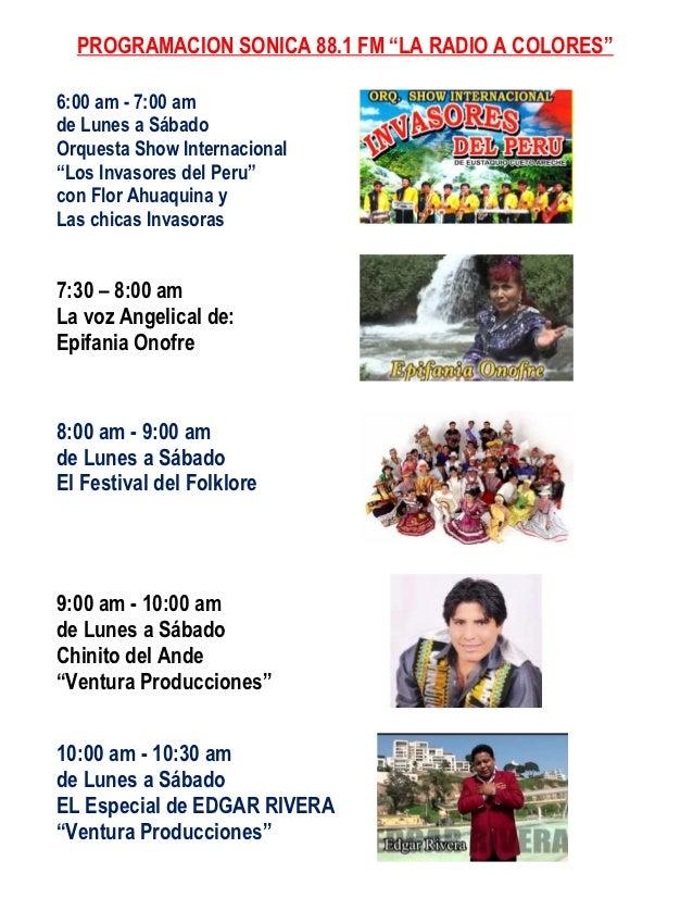 """PROGRAMACION SONICA 88.1 FM """"LA RADIO A COLORES""""6:00 am - 7:00 amde Lunes a SábadoOrquesta Show Internacional""""Los Invasore..."""