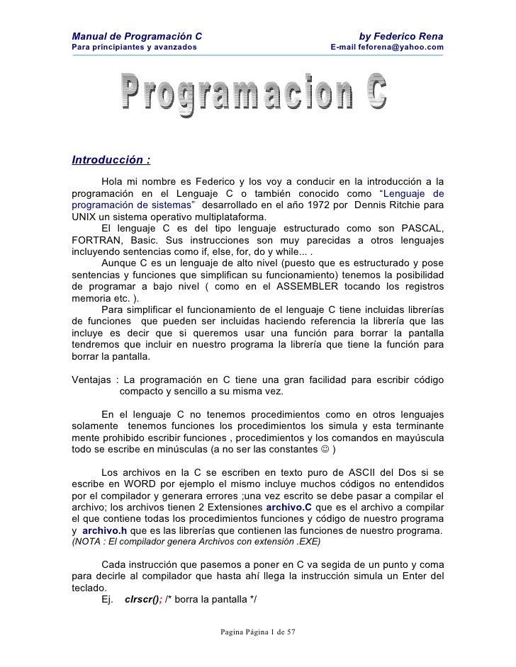 Manual de Programación C                                          by Federico Rena Para principiantes y avanzados         ...