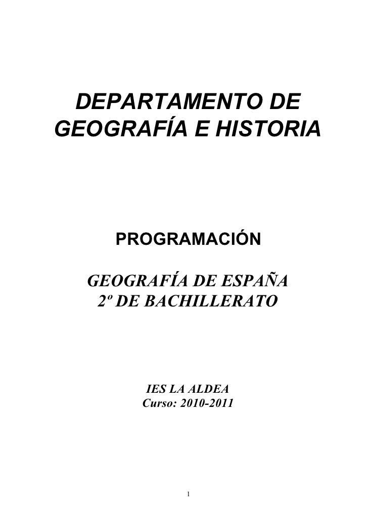 DEPARTAMENTO DE GEOGRAFÍA E HISTORIA        PROGRAMACIÓN    GEOGRAFÍA DE ESPAÑA    2º DE BACHILLERATO            IES LA AL...