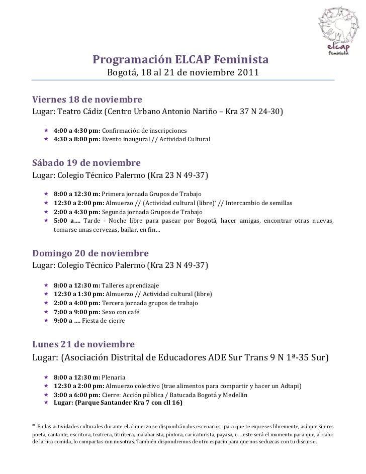 Programación ELCAP Feminista                                 Bogotá, 18 ál 21 de noviembre 2011Viernes 18 de noviembreLuga...