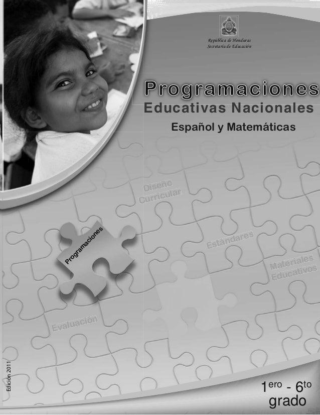 República de Honduras Secretaría de Educación  Programaciones Educativas Nacionales Español y Matemáticas  Pr og ra m  ac ...