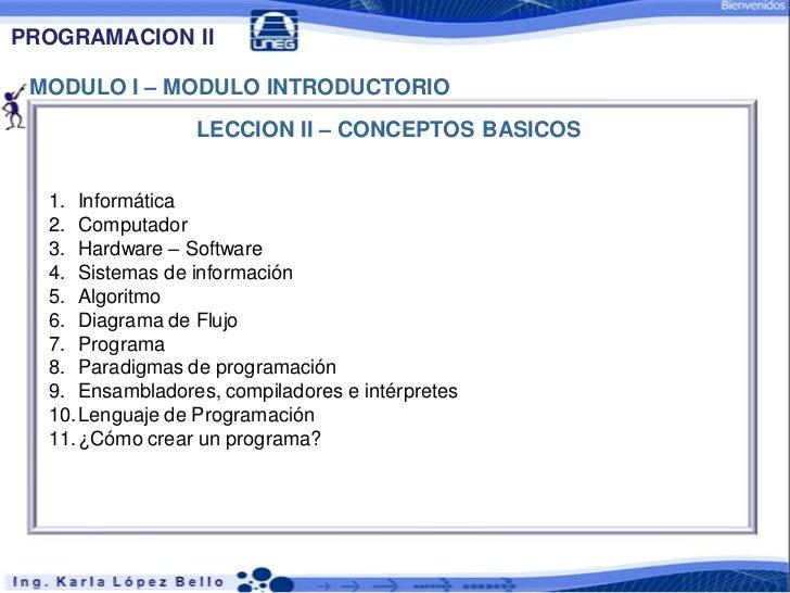 PROGRAMACION II MODULO I – MODULO INTRODUCTORIO                 LECCION II – CONCEPTOS BASICOS  1. Informática  2. Computa...