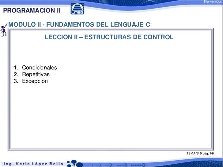 PROGRAMACION II MODULO II - FUNDAMENTOS DEL LENGUAJE C             LECCION II – ESTRUCTURAS DE CONTROL  1. Condicionales  ...