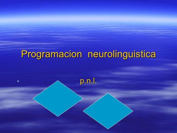 Programacion  neurolinguistica p.n.l .