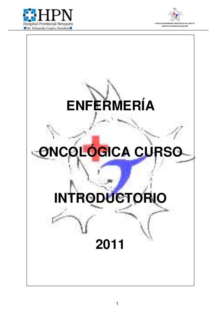 CURSO DE ENFERMERIA ONCOLOGICA DEL ADULTO                       HOSPITAL PROVINCIAL NEUQUÉN   ENFERMERÍAONCOLÓGICA CURSO I...