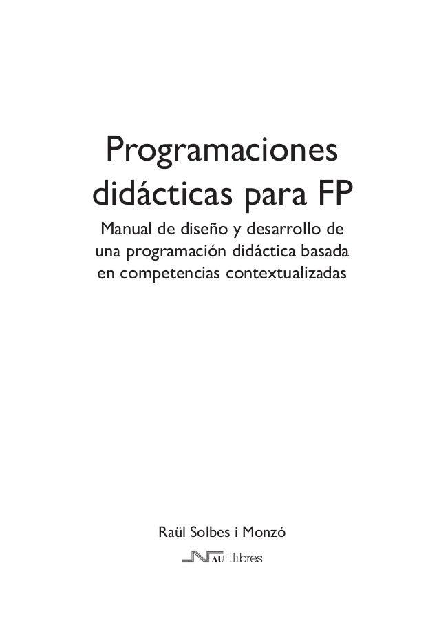 Programaciones didácticas para FP Manual de diseño y desarrollo de una programación didáctica basada en competencias conte...