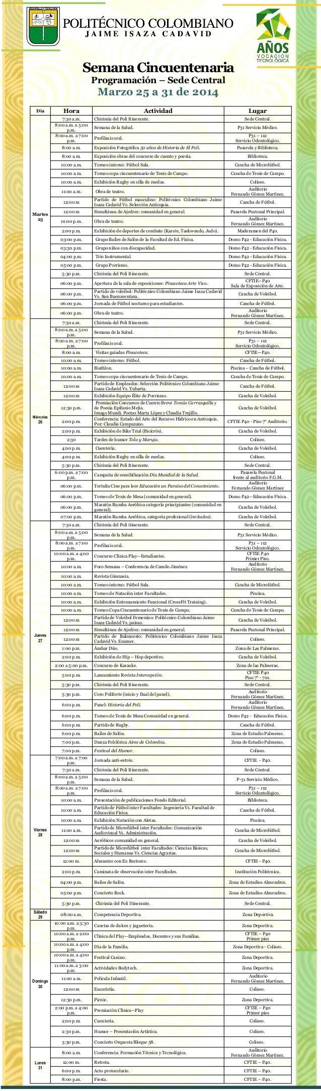 SemanaCincuentenaria Programación – Sede Central Marzo 25 a 31 de 2014 Día Hora Actividad Lugar Martes 25 7:30 a.m. Chirim...