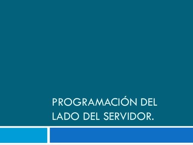 Programacion web c5 programacion del lado servidor