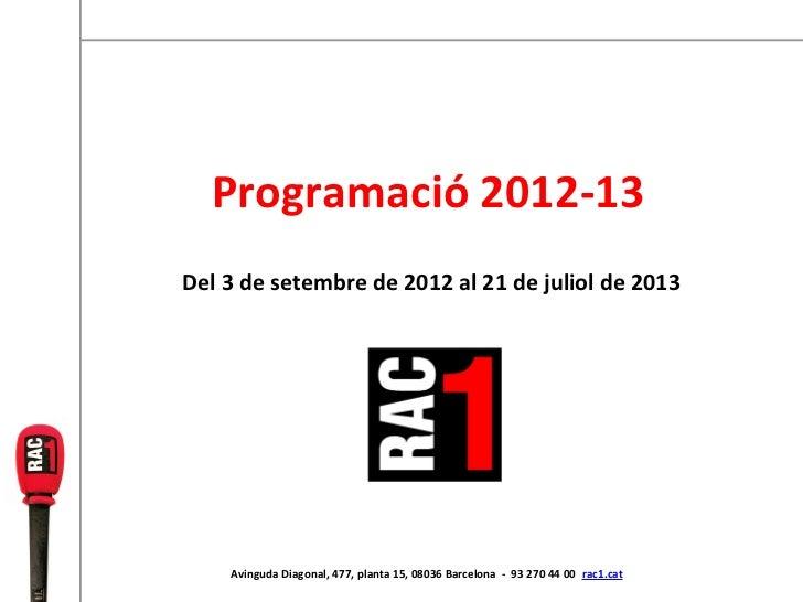 Programació 2012-13Del 3 de setembre de 2012 al 21 de juliol de 2013    Avinguda Diagonal, 477, planta 15, 08036 Barcelona...