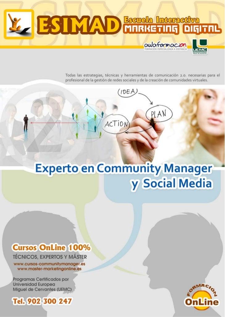 Experto en Community Manager y Social Media         Community Manager (CM) o Social Media Manager (gestor de redes sociale...