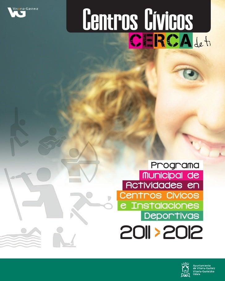 Programa    Municipal de Actividades enCentros Civicose Instalaciones    Deportivas2011 2012