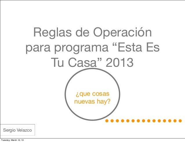 """Reglas de Operación                        para programa """"Esta Es                            Tu Casa"""" 2013                ..."""