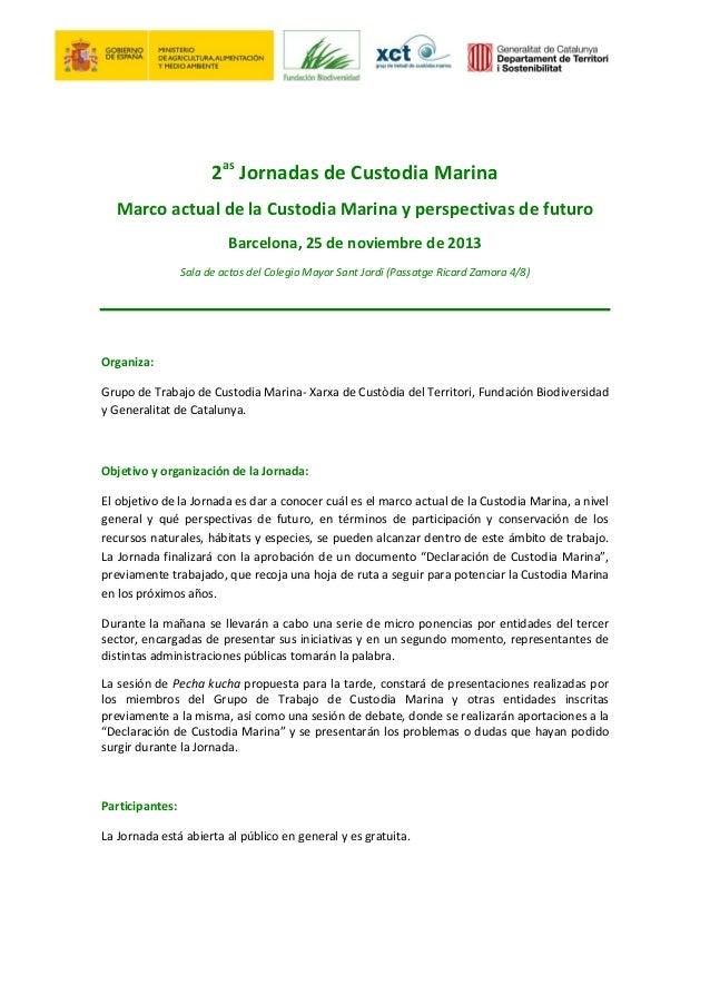 2as Jornadas de Custodia Marina Marco actual de la Custodia Marina y perspectivas de futuro Barcelona, 25 de noviembre de ...