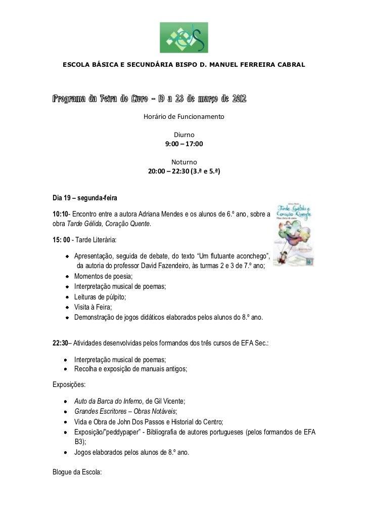 ESCOLA BÁSICA E SECUNDÁRIA BISPO D. MANUEL FERREIRA CABRALPrograma da Feira do Livro – 19 a 23 de março de 2012           ...