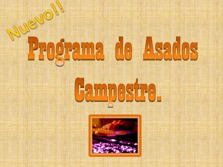 Nuevo!!<br />Programa de Asados<br /> Campestre.<br />