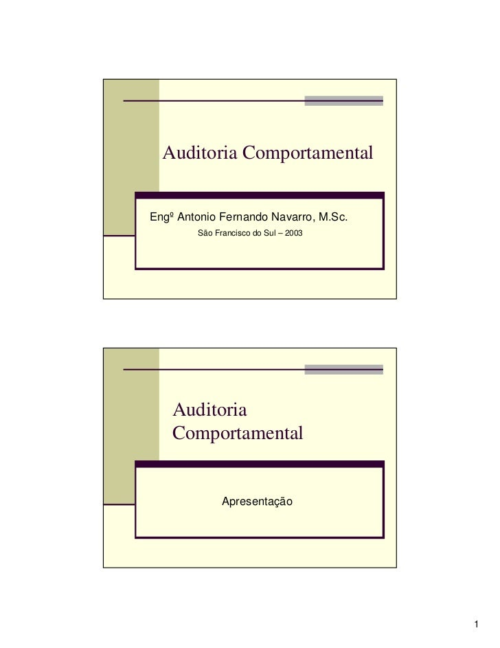 Auditoria ComportamentalEngº Antonio Fernando Navarro, M.Sc.        São Francisco do Sul – 2003    Auditoria    Comportame...