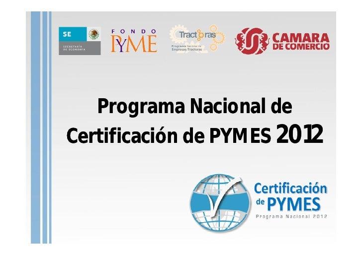 Programa Nacional deCertificación de PYMES 2012