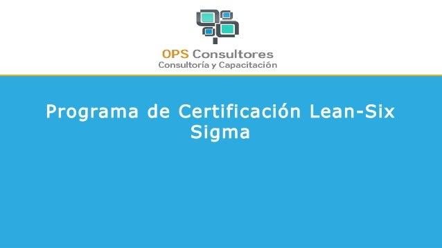 Programa de Certificación Lean-Six Sigma