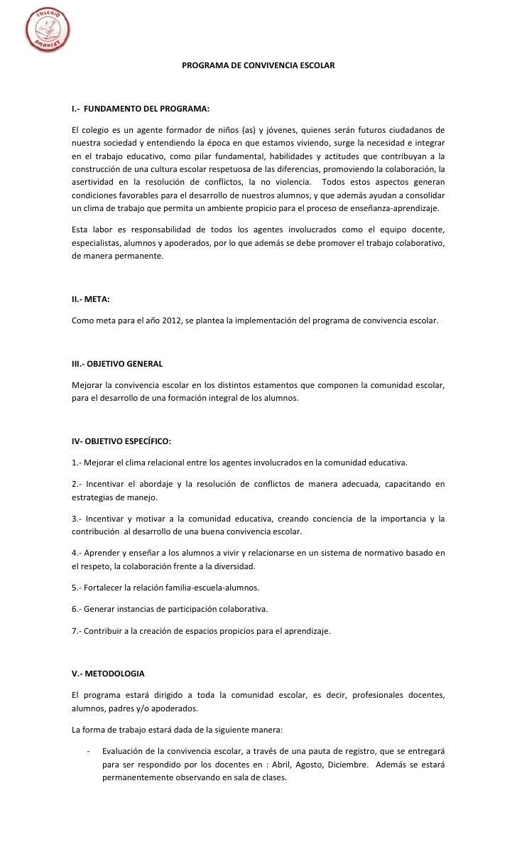PROGRAMA DE CONVIVENCIA ESCOLARI.- FUNDAMENTO DEL PROGRAMA:El colegio es un agente formador de niños (as) y jóvenes, quien...