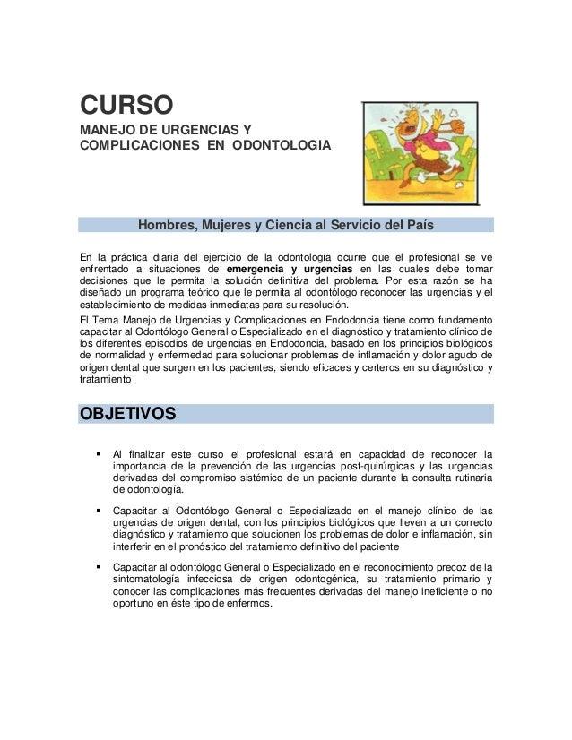 CURSO MANEJO DE URGENCIAS Y COMPLICACIONES EN ODONTOLOGIA Hombres, Mujeres y Ciencia al Servicio del País En la práctica d...