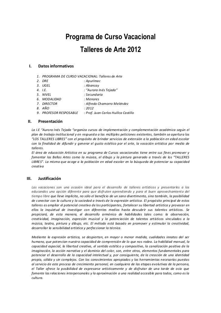 Programa de Curso Vacacional                                    Talleres de Arte 2012  I.    Datos informativos       1.  ...
