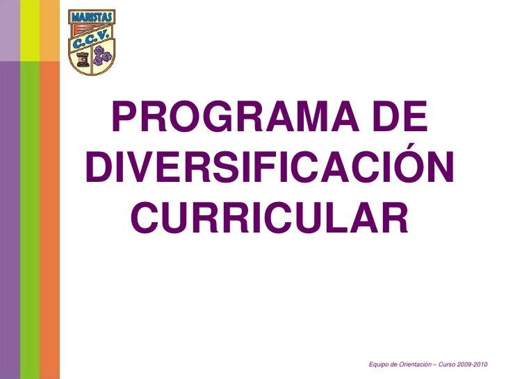 PROGRAMA DE DIVERSIFICACIÓN   CURRICULAR              Equipo de Orientación – Curso 2009-2010