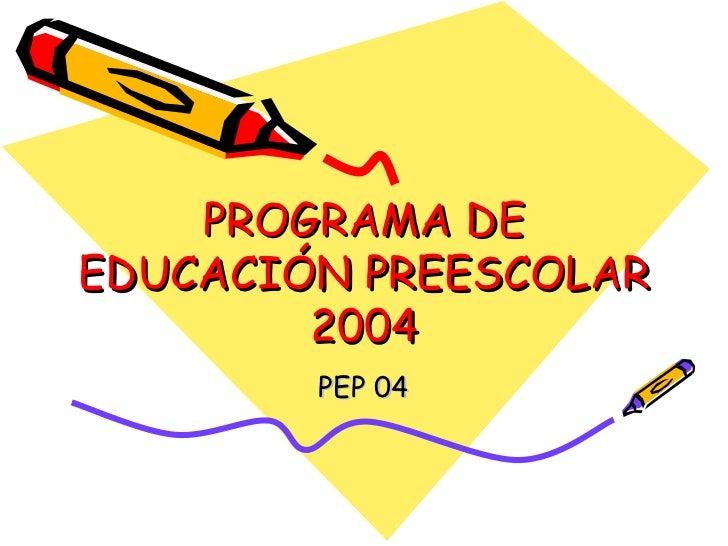 Programa de educaci n preescolar 2004 for Programa curricular de educacion inicial