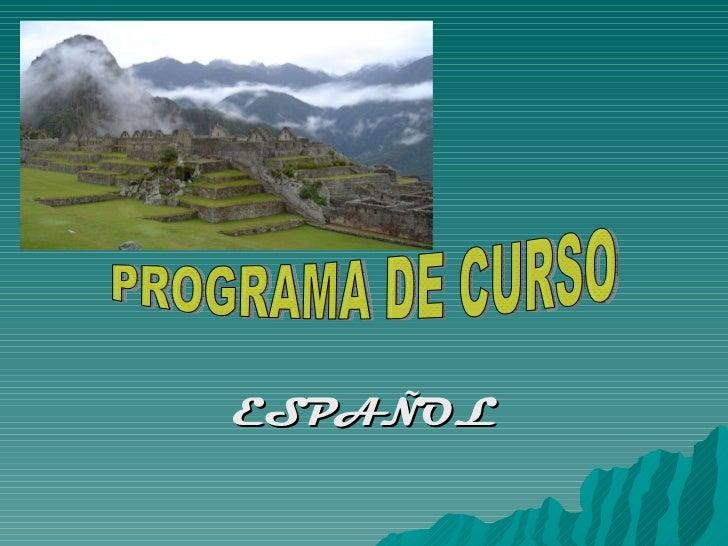 ESPAÑOL PROGRAMA DE CURSO
