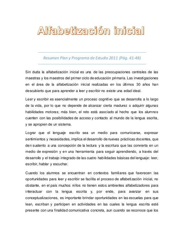 Resumen Plan y Programa de Estudio 2011 (Pág. 41-48) Sin duda la alfabetización inicial es una de las preocupaciones centr...