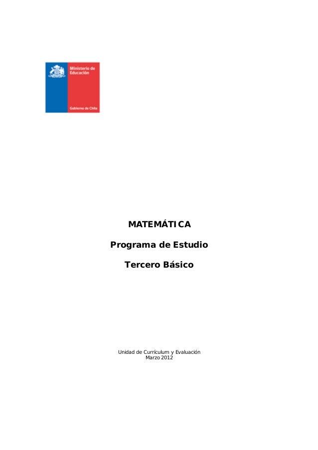 MATEMÁTICAPrograma de Estudio   Tercero Básico Unidad de Currículum y Evaluación            Marzo 2012