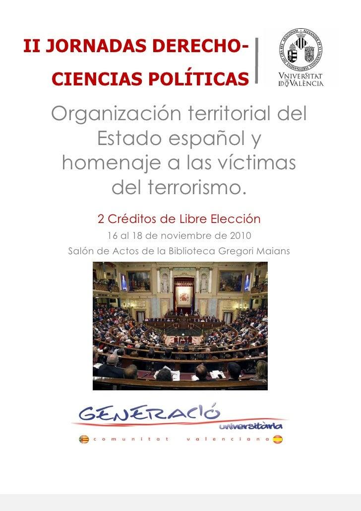 II JORNADAS DERECHO-   CIENCIAS POLÍTICAS   Organización territorial del       Estado español y    homenaje a las víctimas...