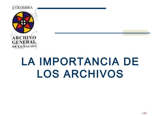 1/69 LA IMPORTANCIA DE LOS ARCHIVOS