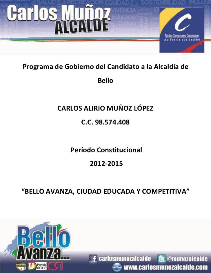 Programa de Gobierno - Bello Avanza, ciudad educada y competitiva - Carlos Muñoz - Alcalde de Bello 2012 - 2015